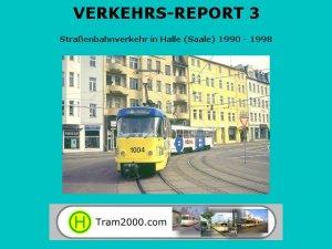 VERKEHRS-REPORT 3 - Straßenbahnverkehr in Halle (Saale) 1990 bis 1998