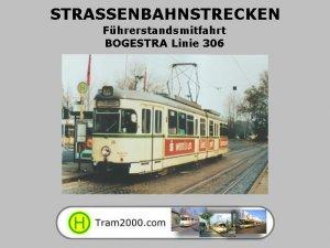 Straßenbahnstrecken - Führerstandsmitfahrten - BOGESTRA Linie 306