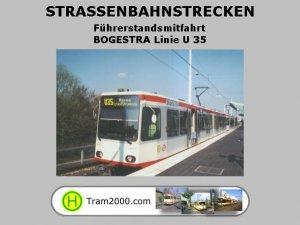 Straßenbahnstrecken - Führerstandsmitfahrten - BOGESTRA Linie U35