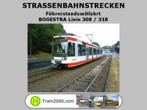 Straßenbahnstrecken - Führerstandsmitfahrten - BOGESTRA Linie 308/318