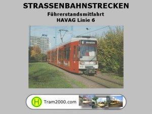 Straßenbahnstrecken - Führerstandsmitfahrten - HAVAG Halle Linie 6