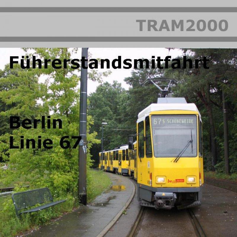 Straßenbahnstrecken - Führerstandsmitfahrten - BVG Linie 67