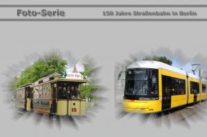 Foto-Serie - 150 Jahre Straßenbahn Berlin