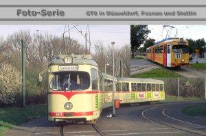 Foto-Serie - GT6 Gelenktriebwagen in Düsseldorf, Poznan und Szczecin